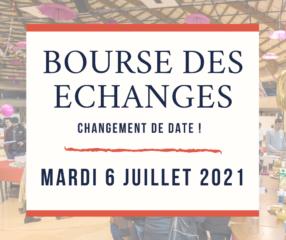 Nouvelle date pour la Bourse des échanges : mardi 6 juillet 2021 !